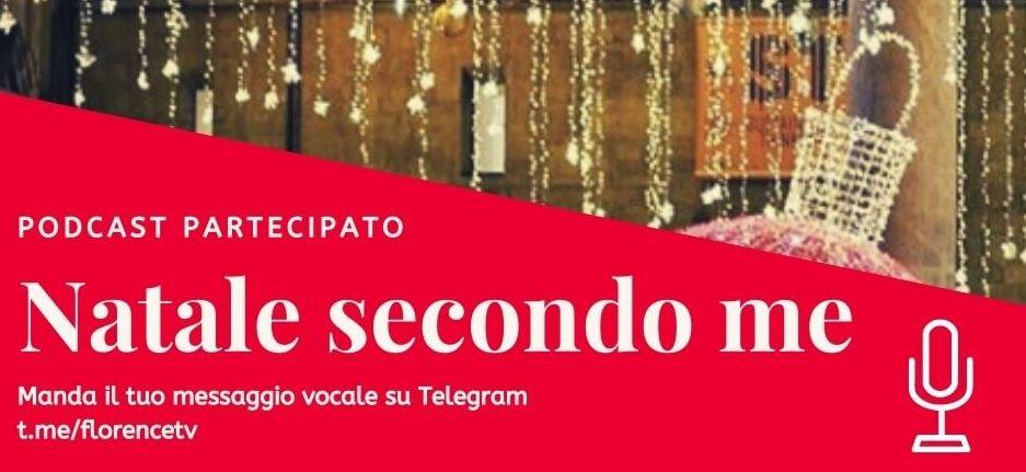 """Torna """"Natale secondo me"""", il podcast partecipato di Florence TV. Si contribuisce inviando messaggi vocali via Telegram o Messenger"""